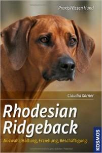 Rhodesian Ridgeback Auswahl, Haltung, Erziehung, Beschäftigung