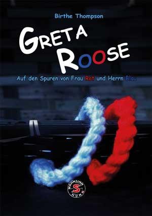 Greta Roose - Auf den Spuren von Frau Rot und Herrn Blau