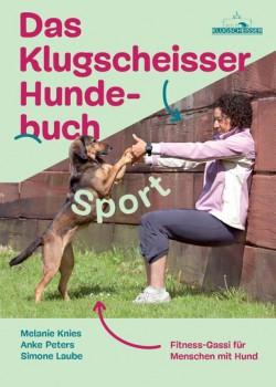 Das Klugscheisser Hundebuch Sport