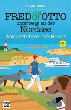 Fred und Otto unterwegs an der Nordsee