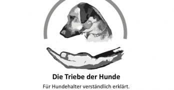 Die Triebe der Hunde  verständlich – Teil 1